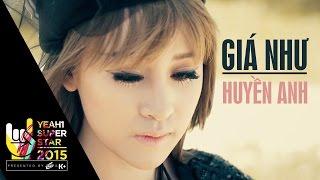 Giá như   huyền anh   yeah1 superstar  (official music video)