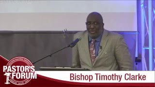 Pastor's Forum - Bishop Timothy J. Clarke - Part 2
