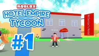 BUILDING MY OWN HOTEL - Roblox Hotel Empire Tycoon #1