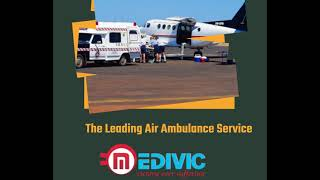 India Reliable Air Ambulance Service in Gorakhpur by Medivic