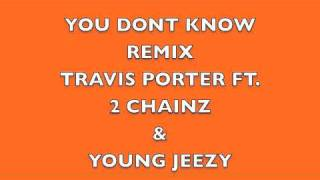 Travis Porter - You Dont Know Bout It Remix Ft. 2 Chainz & Young Jeezy