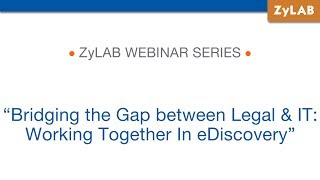 Bridging the Gap between Legal & IT: Working Together In eDiscovery