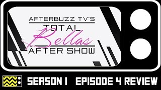 Total Bellas Season 1 Episode 4 Review & After Show | AfterBuzz TV