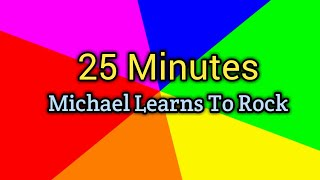 25 Minutes (Lyrics)-Michael Learns To Rock