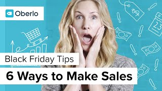 Black Friday Tips: 6 Ways to Make Sales