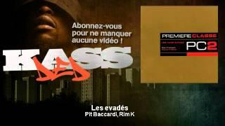Pit Baccardi, Rim K - Les evadés - Kassded