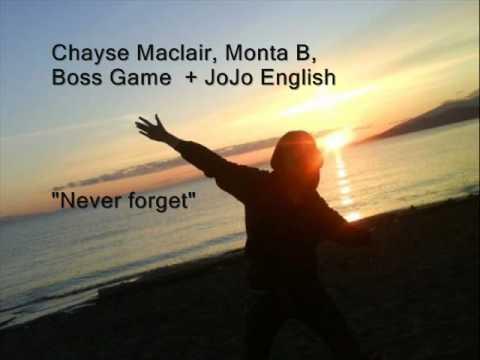 Chayse Maclair, Monta B, Boss Game & JoJo English - Never Forget.wmv