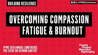 Building Resilience: Overcoming Compassion Fatigue and Burnout