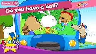 Bài 18_ (B) Bạn có một quả bóng? - Cartoon Câu chuyện