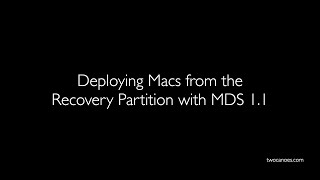 Deploying Macs From The Recovery Partition With MDS 1.1