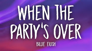 Billie Eilish - when the party's over (Lyrics)