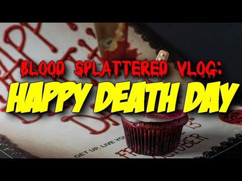 Happy Death Day (2017) – Blood Splattered Vlog (Horror Movie Review)