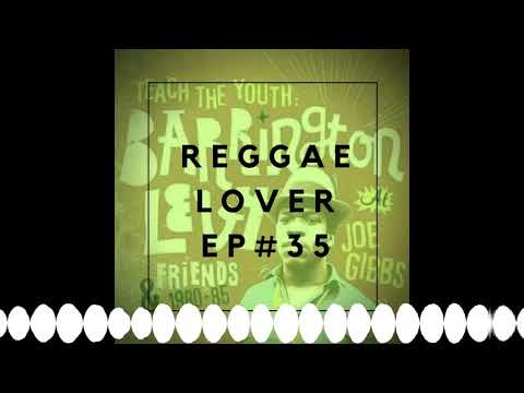 35 – Reggae Lover Podcast – BARRINGTON LEVY ROOTS REALITY AND CULTURE
