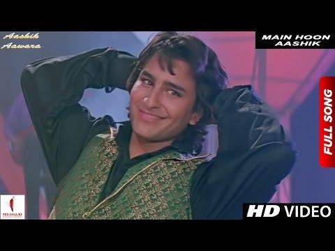 Main Hoon Aashik   Full Song HD   Aashik Aawara   Saif Ali Khan, Mamta Kulkarni