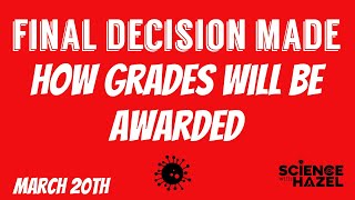 FINAL DECISION - HOW GRADES WILL BE AWARDED | UK GCSE & A Levels