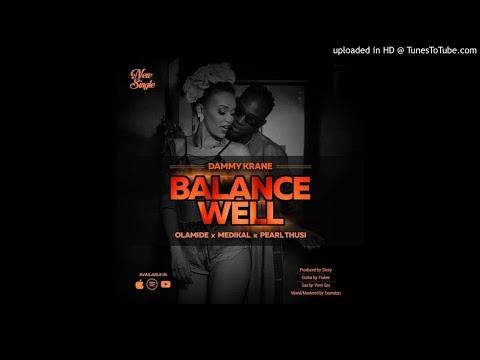 Dammy Krane X Olamide X Pearl Thusi X Medikal - Balance Well