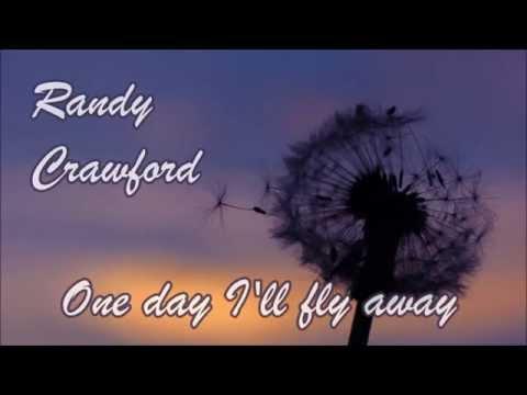 Randy Crawford - One day I'll fly away (with lyrics)