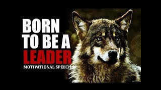BORN TO BE A LEADER ᴴᴰ | Motivational Speech 2018 ᴴᴰ
