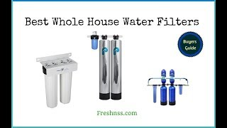 Best Whole House Water Filters Reviews (2020 Buyers Guide)🚰✅