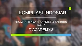 Romantisnya Rina Nose & Fakhrul Razi di D'Academy 3