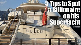 Gold-Diggers Guide: 5 tips to know a Billionaire is on his SuperYacht!