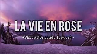 Chloe Moriondo (cover) ~ La Vie En Rose (lyrics)
