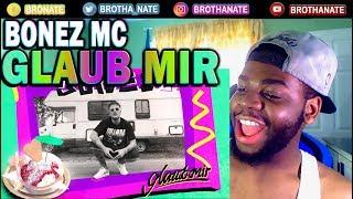 BONEZ MC   GLAUB MIR REACTION!!