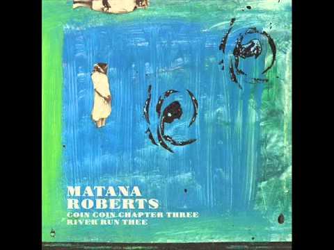 Matana Roberts - All Is Written online metal music video by MATANA ROBERTS