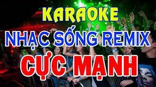 karaoke-nhac-song-lk-tru-tinh-remix-cuc-manh-nhac-song-remix-karaoke