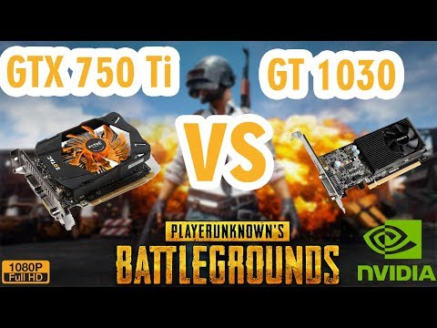 Nvidia GTX 750Ti Vs GT 1030 । Game test PUBG 1080p settings । Budget  graphic card