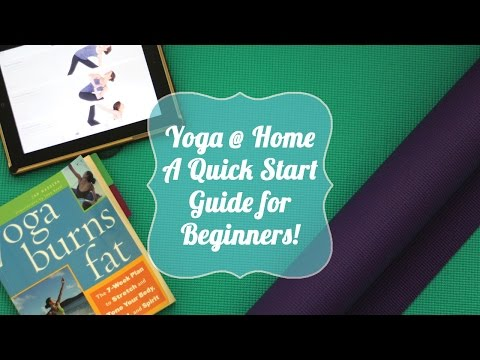 Yoga @ Home | A Quick Start Guide for Beginners