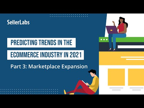 Predicting Trends in the eCommerce Industry in 2021 | Part 3: Marketplace Expansion
