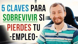 Video: 5 Claves Para Sobrevivir Si PIERDES Tu EMPLEO