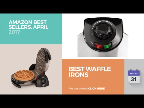 Best Waffle Irons Amazon Best Sellers, April 2017