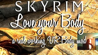love your Body 2.0 - a real working VR Body mod for Skyrim VR VRIK Inverse Kinematics