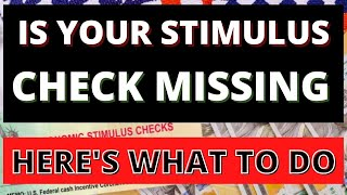 Is Your Stimulus Check Missing - Here's What To Do