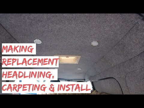 Making Replacement Headlining, Carpeting & Installation In Hijet Campervan