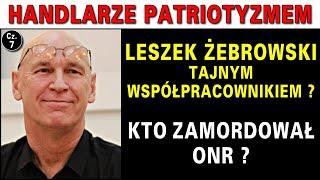 Leszek Żebrowski tajnym współpracownikiem? Kto zamordował ONR?