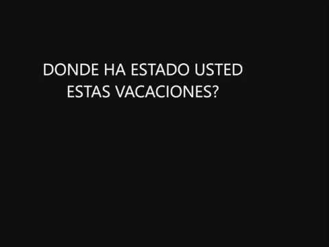 Donde ha estado usted de Vacaciones?
