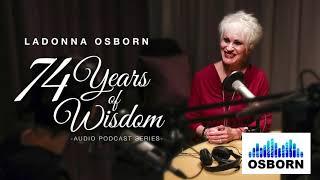 74 Years of Wisdom | Dr. LaDonna Osborn