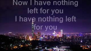 Nothing Left for You - Sam Smith (Lyrics Video)