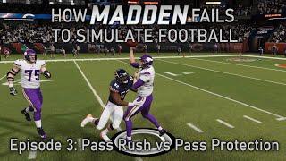 How Madden Fails to Simulate Football - ep 3: Pass Rush vs Pass Blocking