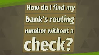 How do I find my bank's routing number without a check?