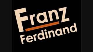 Franz Ferdinand- No You Girl