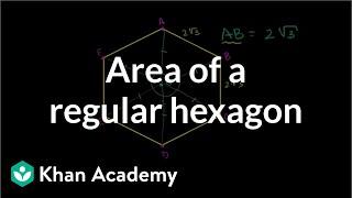 Area Of A Regular Hexagon | Right Triangles And Trigonometry | Geometry | Khan Academy