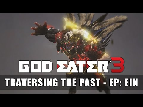 GOD EATER 3 – Traversing the Past ~ Episode Ein
