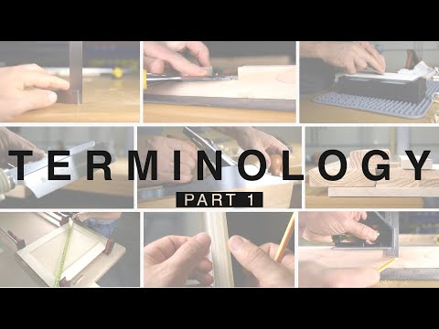 Beginner Woodworking and Carpentry Terminology Part 1