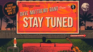 Dave Matthews Band: DMB Drive-In - June 22, 2019 Live Xfinity Theatre
