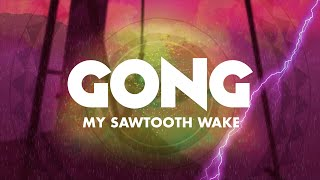 Gong - My Sawtooth Wake (from The Universe Also Collapses)