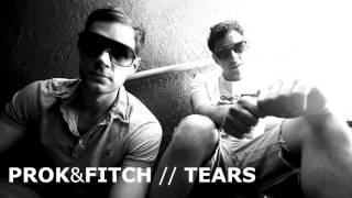 Prok & Fitch // Tears